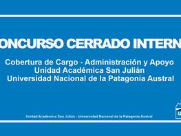 Unidad Académica San Julián - Concurso Cerrado Interno - Cobertura de Cargo -Administración y Apoyo