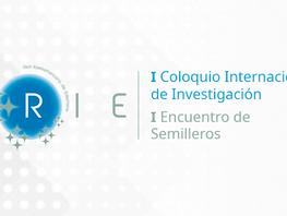 RIE: I Coloquio Internacional de Investigación | I Encuentro de Semilleros de la RIE