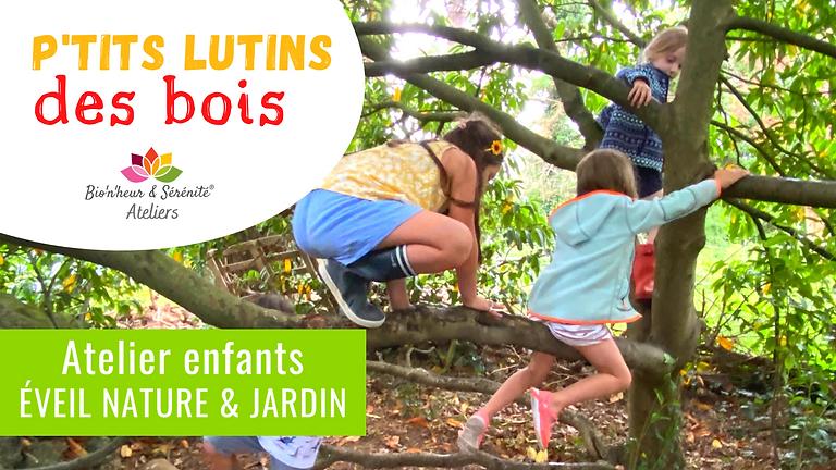 Atelier enfants Éveil nature & jardin - 10h - P'tits lutins des bois