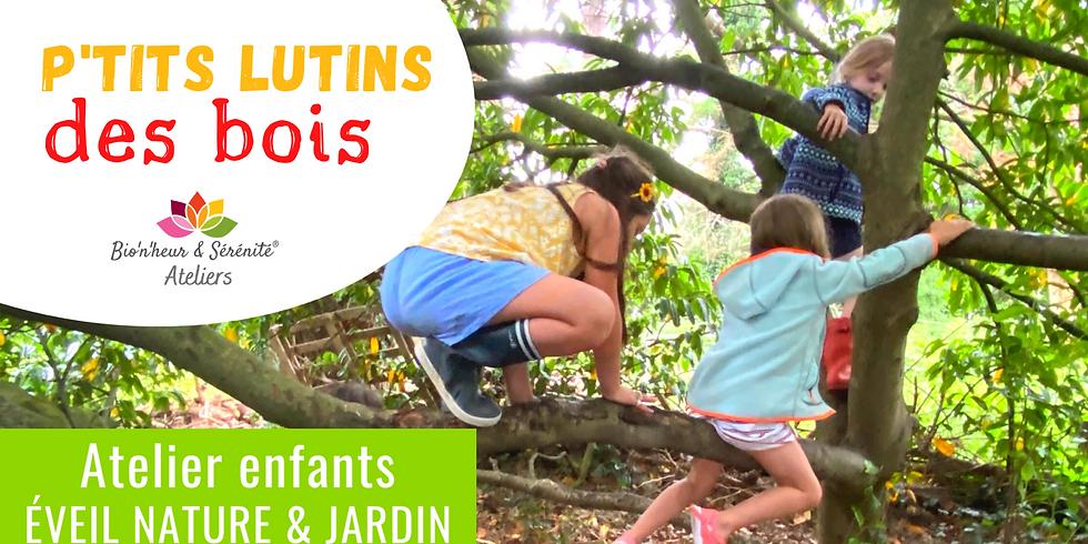 Atelier enfants Éveil nature & jardin - 13h30 - P'tits lutins des bois
