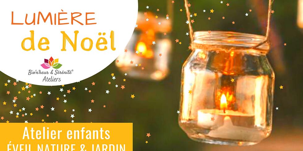 Atelier enfants Éveil nature & jardin - Lumière de Noël