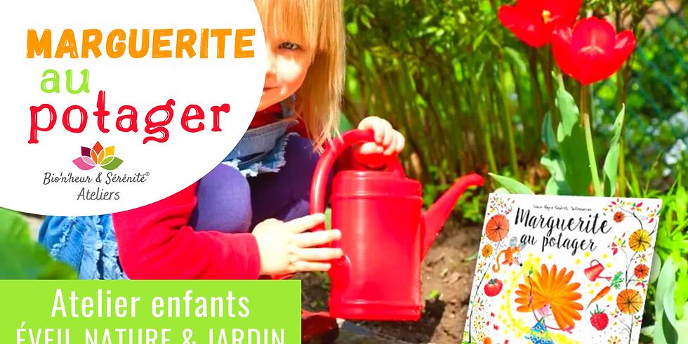 Atelier enfants Éveil nature & jardin - 15h30 - Marguerite au potager