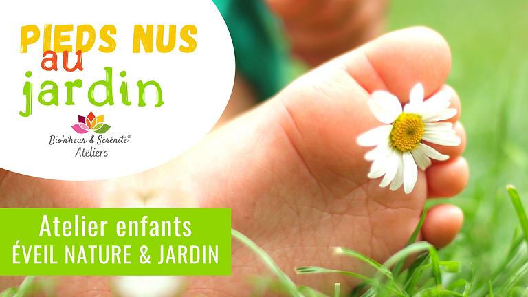 Atelier enfants Éveil nature & jardin - 13h30 - Pieds nus au jardin