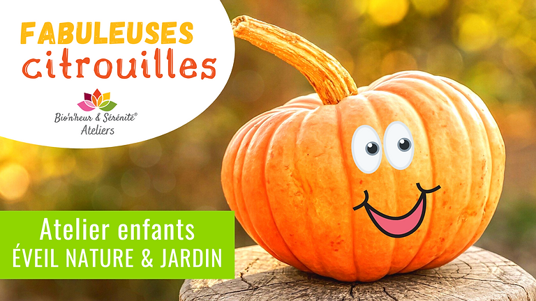 Atelier enfants Éveil nature & jardin - 13h30 - Fabuleuses citrouilles