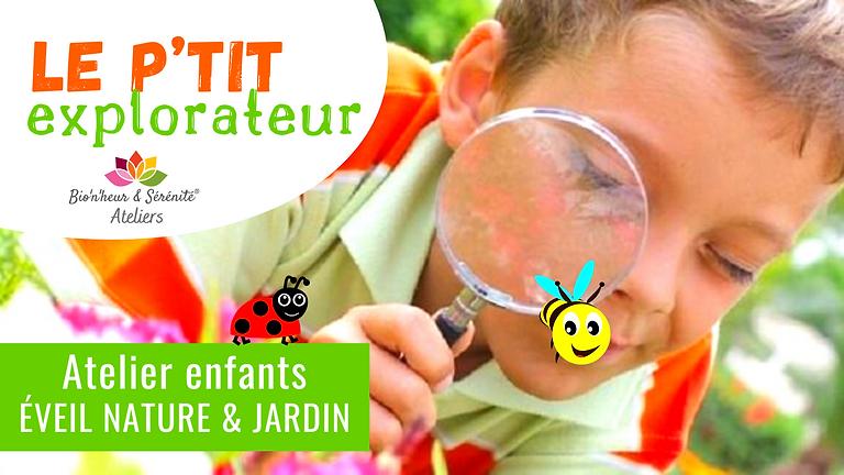 Atelier enfants Éveil nature & jardin - 10h - Le p'tit explorateur