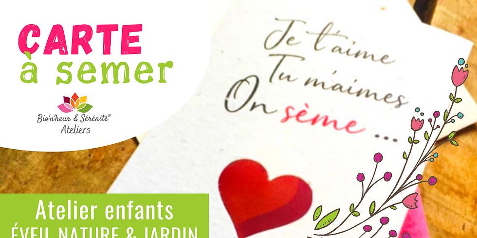 Atelier enfants Éveil nature & jardin - 15h - Carte à semer