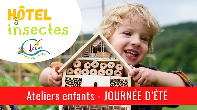 JOURNÉE D'ÉTÉ - Ateliers enfants - Hôtel à insectes