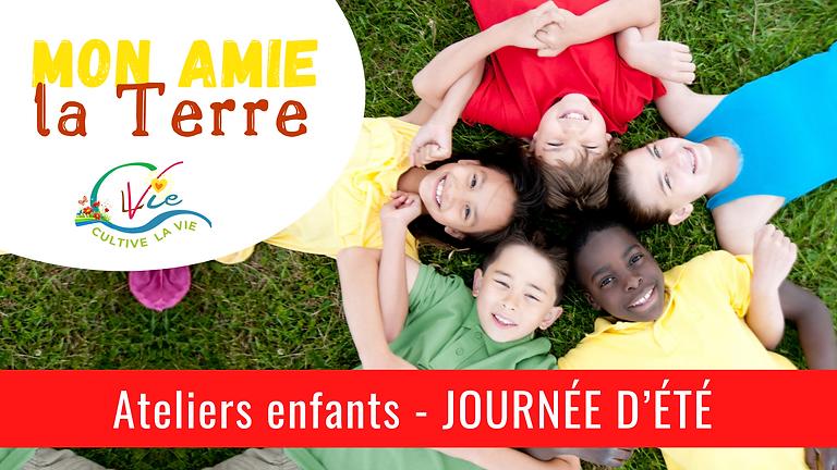 JOURNÉE D'ÉTÉ - Ateliers enfants - Mon amie la Terre