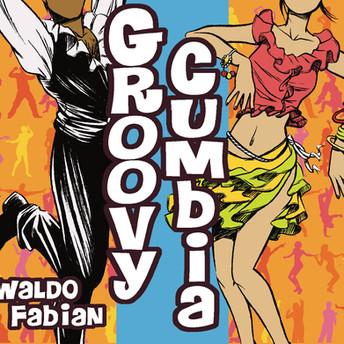 Waldo Fabian Groovy Cumbia