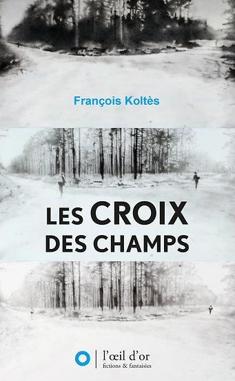 LES CROIX DES CHAMPS