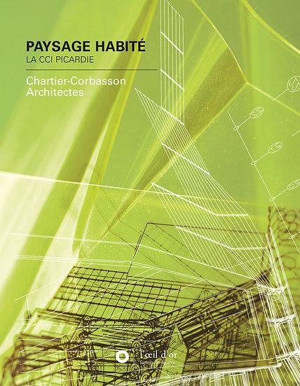 PAYSAGE HABITÉ - LA CCI PICARDIE