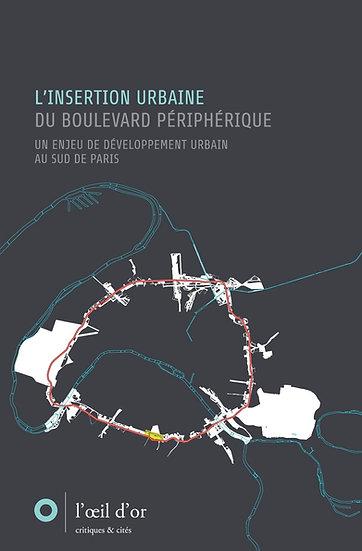 L'INSERTION URBAINE DU BOULEVARD PÉRIPHÉRIQUE
