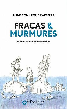 FRACAS & MURMURES