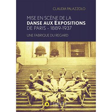 MISE EN SCÈNE DE LA DANSE AUX EXPOSITIONS DE PARIS