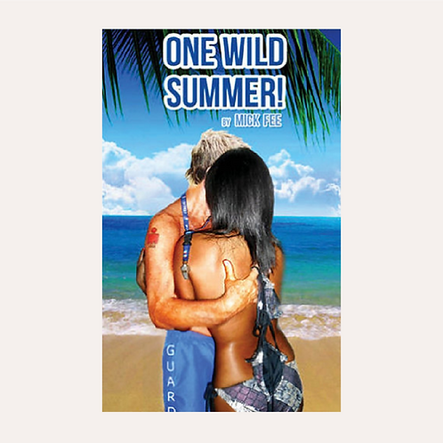 """One Wild Summer"" by Mick Fee"
