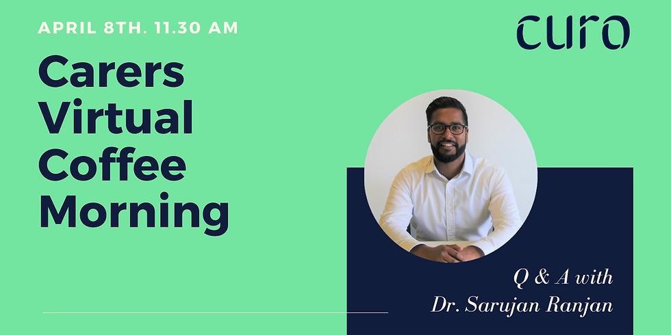 Carers Virtual Coffee Morning with Dr Sarujan Ranjan