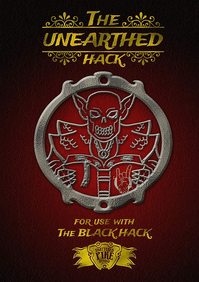 The Unearthed Hack, A collection of rules and variants for use with The Black Hack