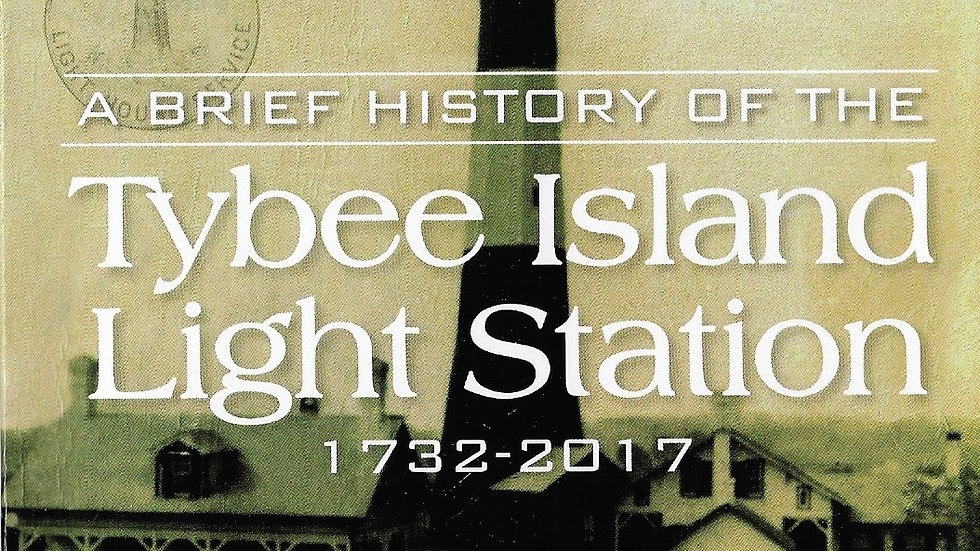 A Brief History of the Tybee Island Light Station 1732-2017