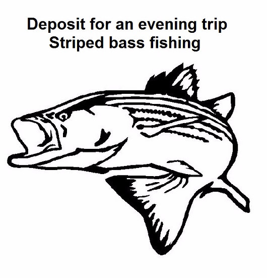 Deposit for a Evening of Striped bass fishing