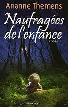 © Roman - Naufragées de l'enfance