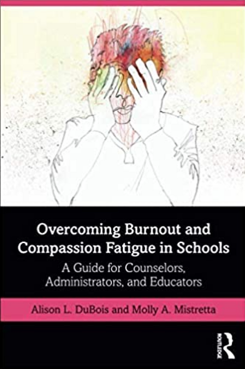 Overcoming Burnout and Compassion Fatigue in Schools