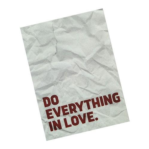 Do Everything In Love Tickler
