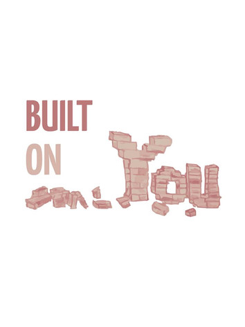 Built on You