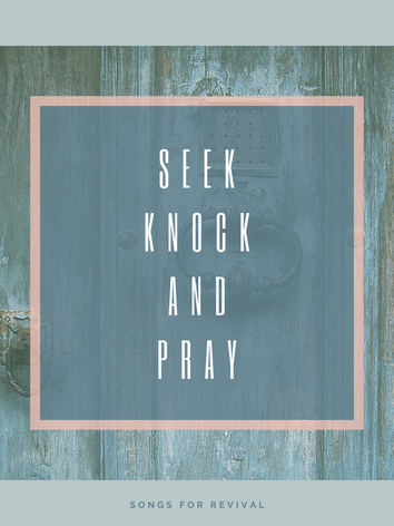 Seek Knock and Pray