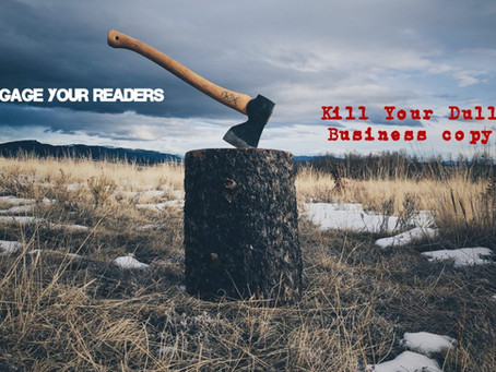 3 Rules to Engage Your Readers and Kill Your Dull Business Copy