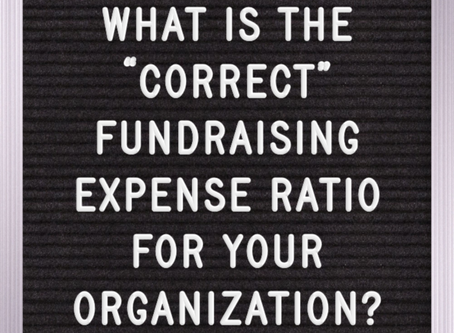 WHAT IS THE CORRECT  FUNDRAISING EXPENSE RATIO?
