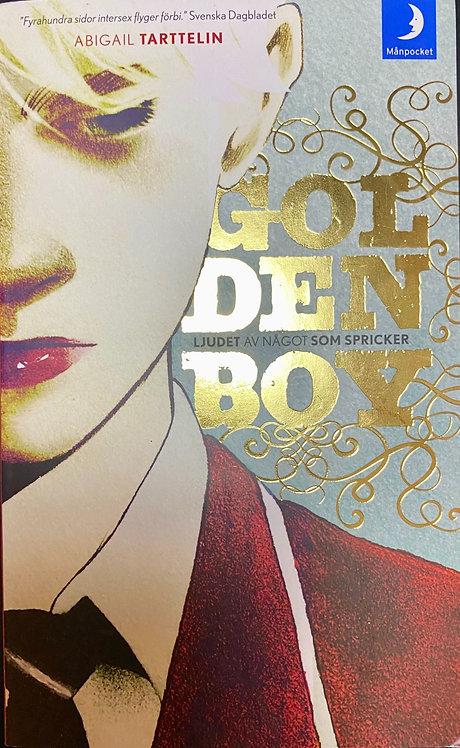 Golden Boy, ljudet av något som spricker
