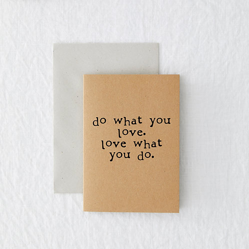MINI - Do what you love Greeting Card