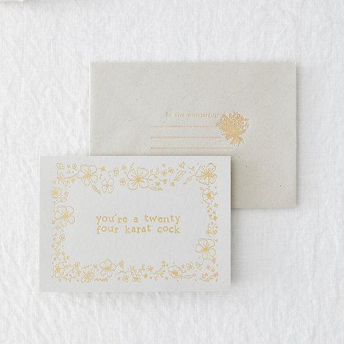 Twenty Four Karat Greeting Card