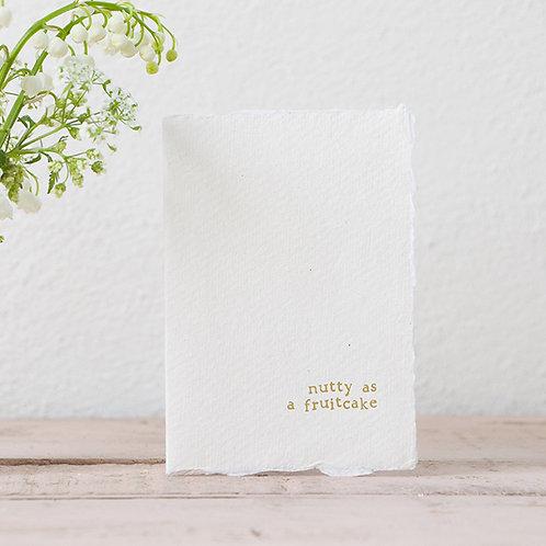 Nutty As A Fruitcake - Mini Greeting Card