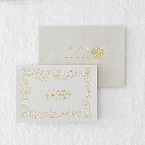 Splendiferous Hoe Greeting Card