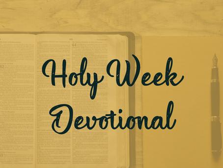 Holy Week Devotional - Saturday, April 3rd - Nathan Bier