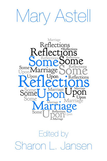 """Sharon L. Jansen, ed. """"Some Reflections upon Marriage"""""""
