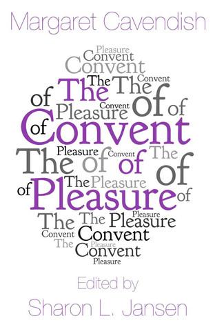 Margaret Cavendish, The Convent of Pleasure