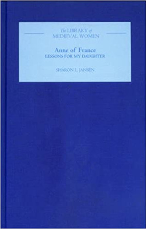 Anne of France, Lessons for My Daughter (hardbound)