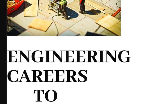 ENGINEERING CAREERS TO CONSIDER IN 2019