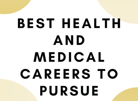 BEST HEALTH AND MEDICAL CAREERS TO PURSUE