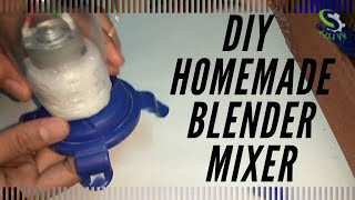 How to make Homemade Blender/Juice mixer very easily