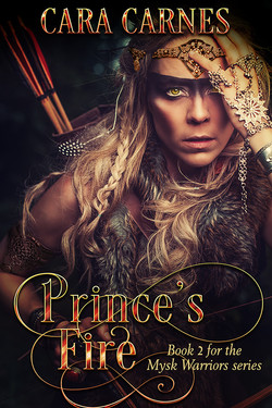 CaraCarnes_MyskWarriors_Book2_PrincesFire_600x900