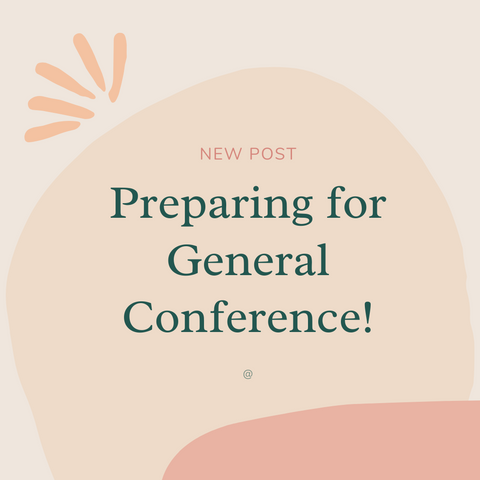 Preparing for General Conference