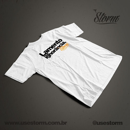Camiseta Storm Lamento sua ignorância