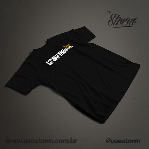 Camiseta Storm Agora eu vou te dar motivo