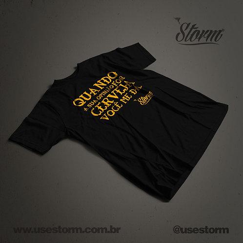 Camiseta Storm Quando sua opinião for cerveja