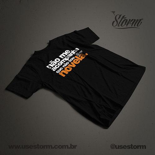 Camiseta Storm Não me acompanha que não sou novela