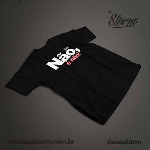 Camiseta Storm Não, é não!