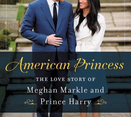 American Princess: The Love Story of Megan Markel and Prince Harry